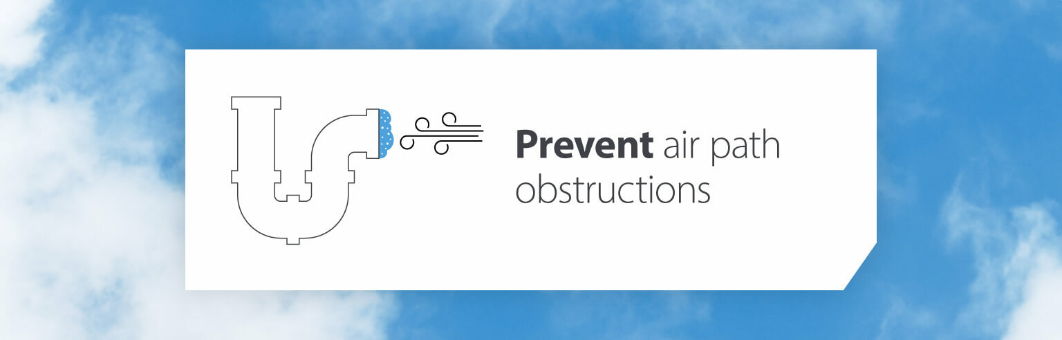 Prevent air path obstructions