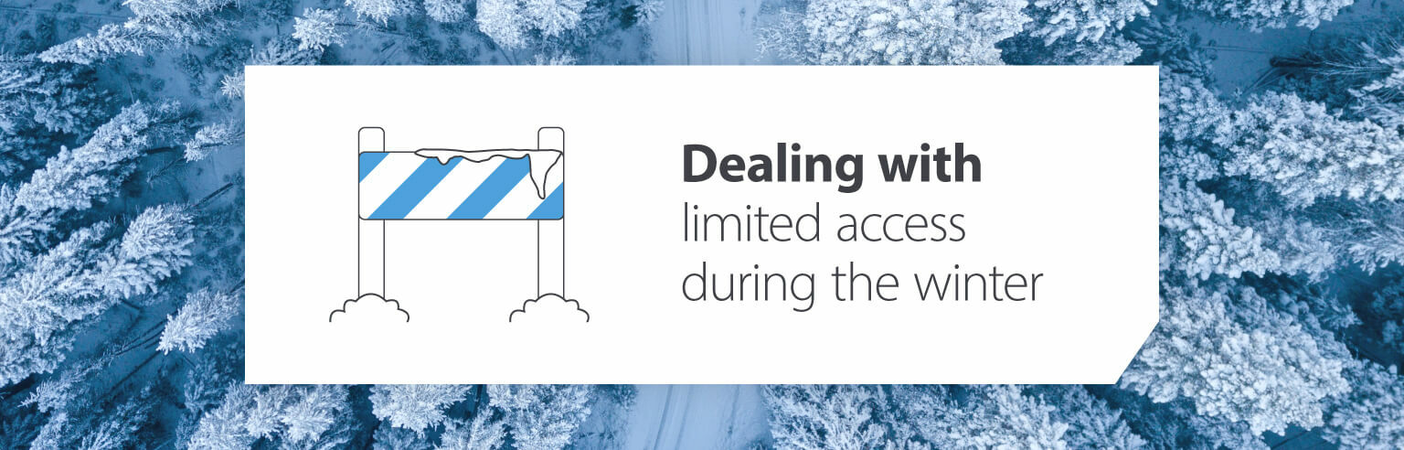 Dealing with limited access during the winter